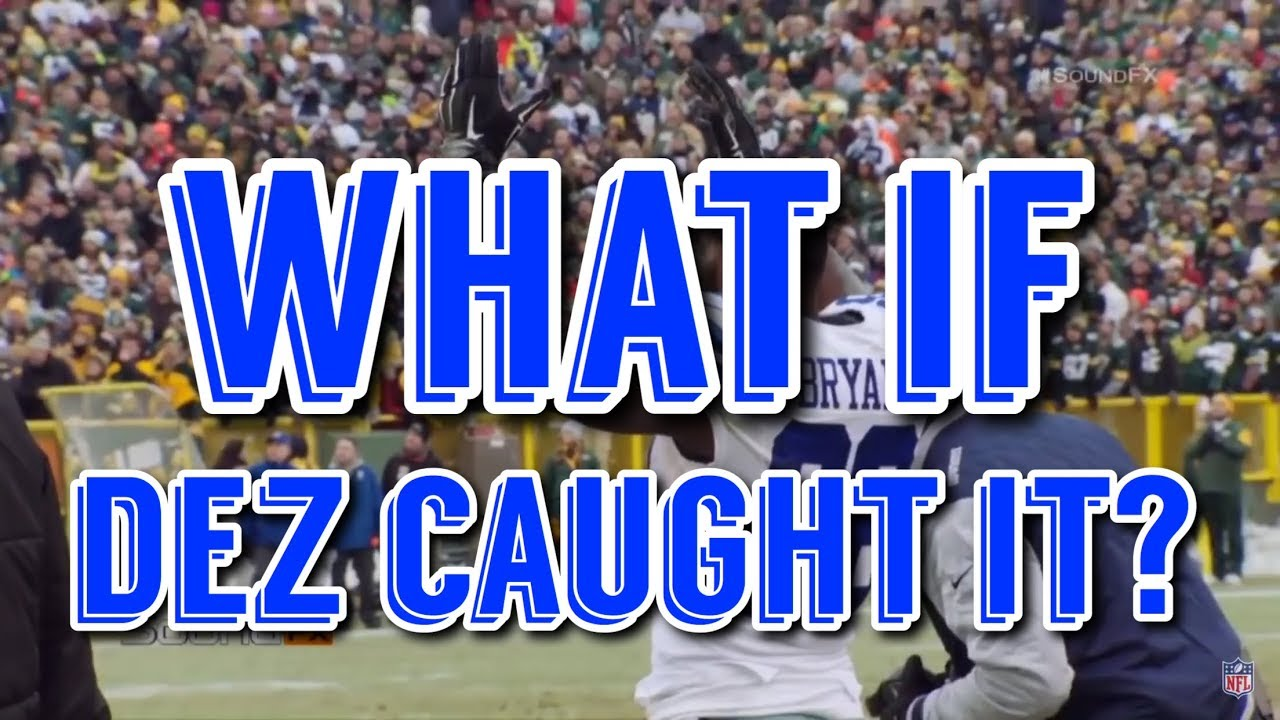 What If Dez Bryant Did Catch It