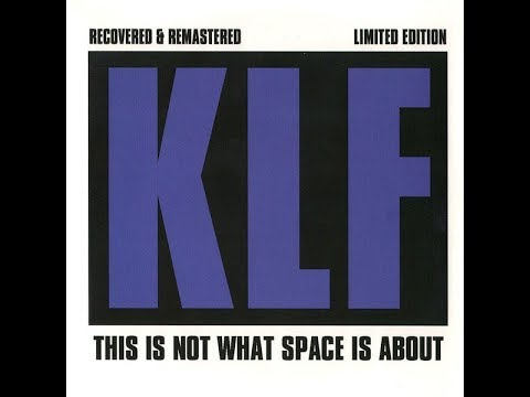 The KLF  -  This Is Not What Space Is About