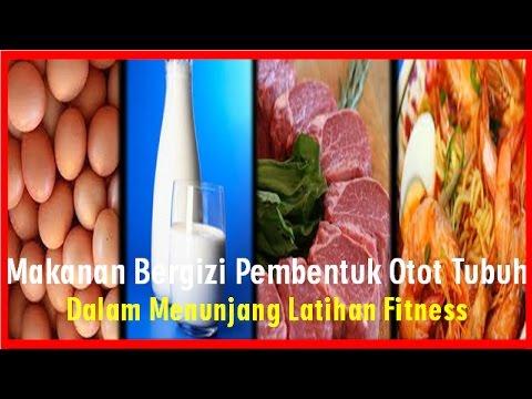 Makanan Bergizi Pembentuk Otot Tubuh, dalam menunjang Latihan Fitness