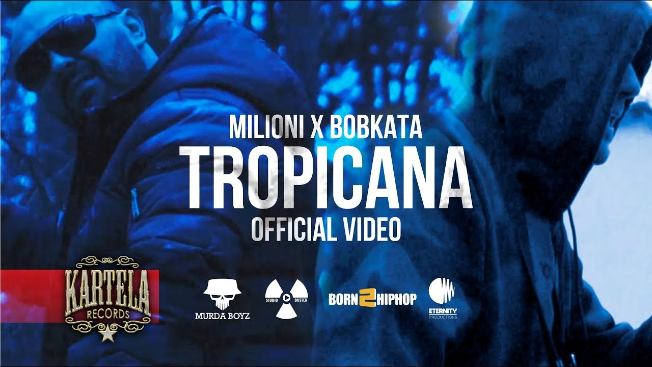 MILIONI X BOBKATA - TROPICANA (OFFICIAL VIDEO) Prod. by Rusty