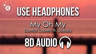Camila Cabello - Mỳ Oh My (8D AUDIO)