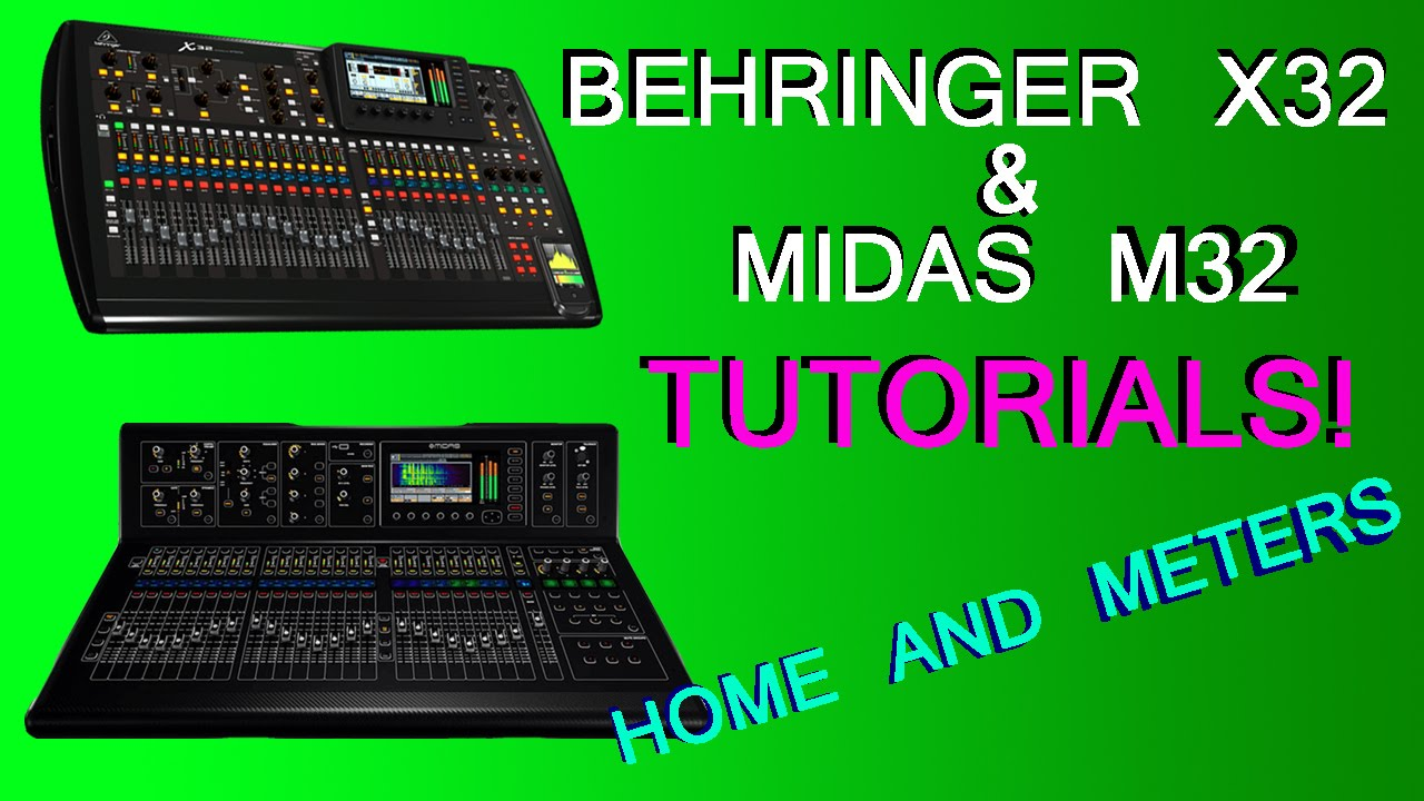 Behringer X32    Midas M32 - Home And Meters Sections