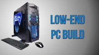 Computer Build Guide: Low End