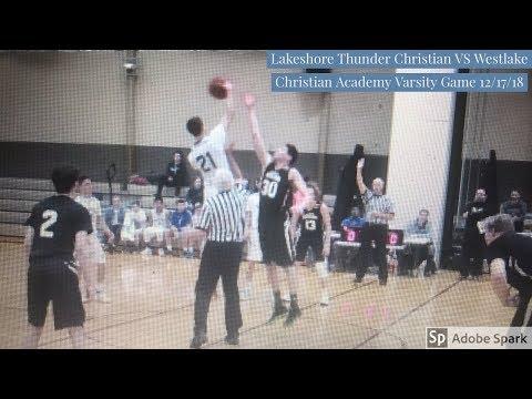 Lakeshore Thunder Christian VS Westlake Christian Academy Varsity Game 12/17/18