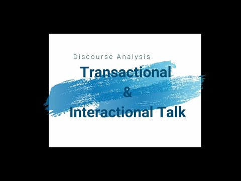 Transactional And Interactional Talk