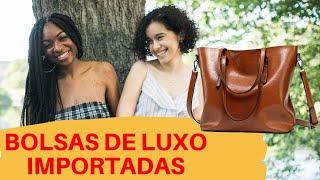 Bolsas de Luxo importadas | TOP 5 Bolsas De Luxo Feminina | Luxury Handbags