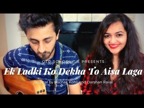 Ek Ladki Ko Dekhta To Aisa Laga (cover) - Female Version | Darshan Raval | Rochak Kohli |Sonam |Anil