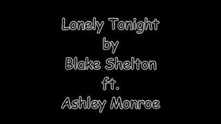 Lonely Tonight (with lyrics) Blake Shelton ft  Ashley Monroe