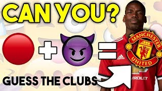 Can You GUESS THE CLUBS By The Emoji?