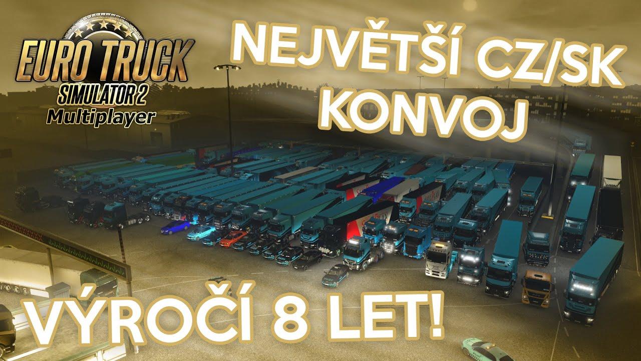 NEJVĚTŠÍ CZ/SK KONVOJ ANEB VÝROČÍ 8 LET! | Euro Truck Simulator 2 Multiplayer