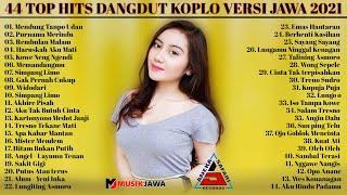 TOP HITS 44 DANGDUT KOPLO 2021 NONSTOP !    FULL ALBUM    MENDUNG TANPO UDAN   YENI INKA