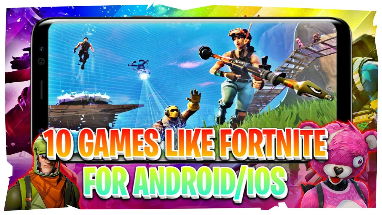 Top 10 Games Like Fortnite For Android And Ios 10 Best