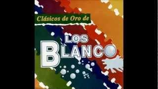 Los Blanco - Clasicos de Oro