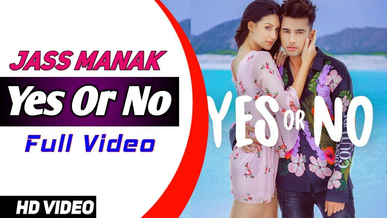 Jass Manak : YES OR NO (Official Video) | Jass Manak New Song 2020 | Latest Punjabi Songs |