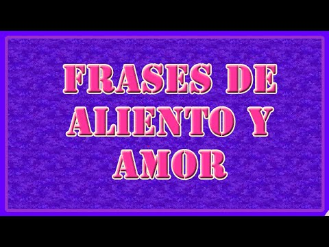 Frases De Aliento Y Amor Youtube