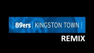 89ers - Kingston Town Remix
