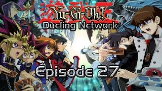 Yu-Gi-Oh! Dueling Network Episode 27