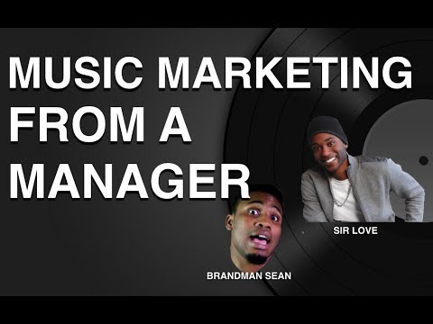 Music Manager Marketing Advice w/ Sir Love