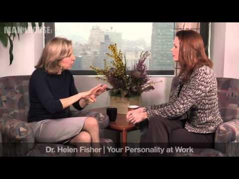 Dr. Helen Fisher: Your Personality Style At Work