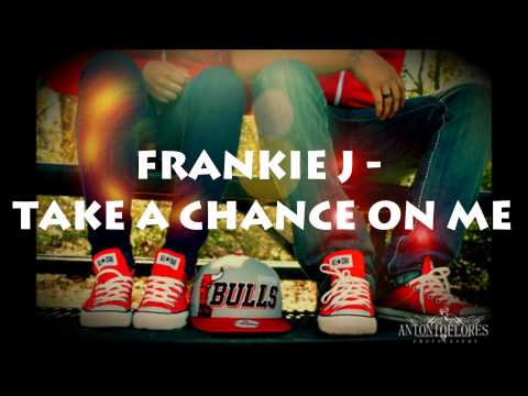 Frankie J  Take A Chance On Me Download + Lyrics