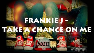 Frankie J - Take A Chance On Me (Download + Lyrics)