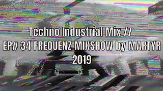 FREQUENZ MIXSHOW 34 with DJ NEKROTIQUE // Industrial Techno Mix // NEW MUSIC 2019