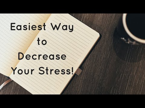 EASIEST WAY TO DECREASE YOUR STRESS!