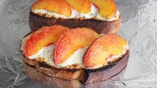 Goat Cheese & Peach Tartine - Warm Open-faced Sandwich With Goat Cheese & Peaches