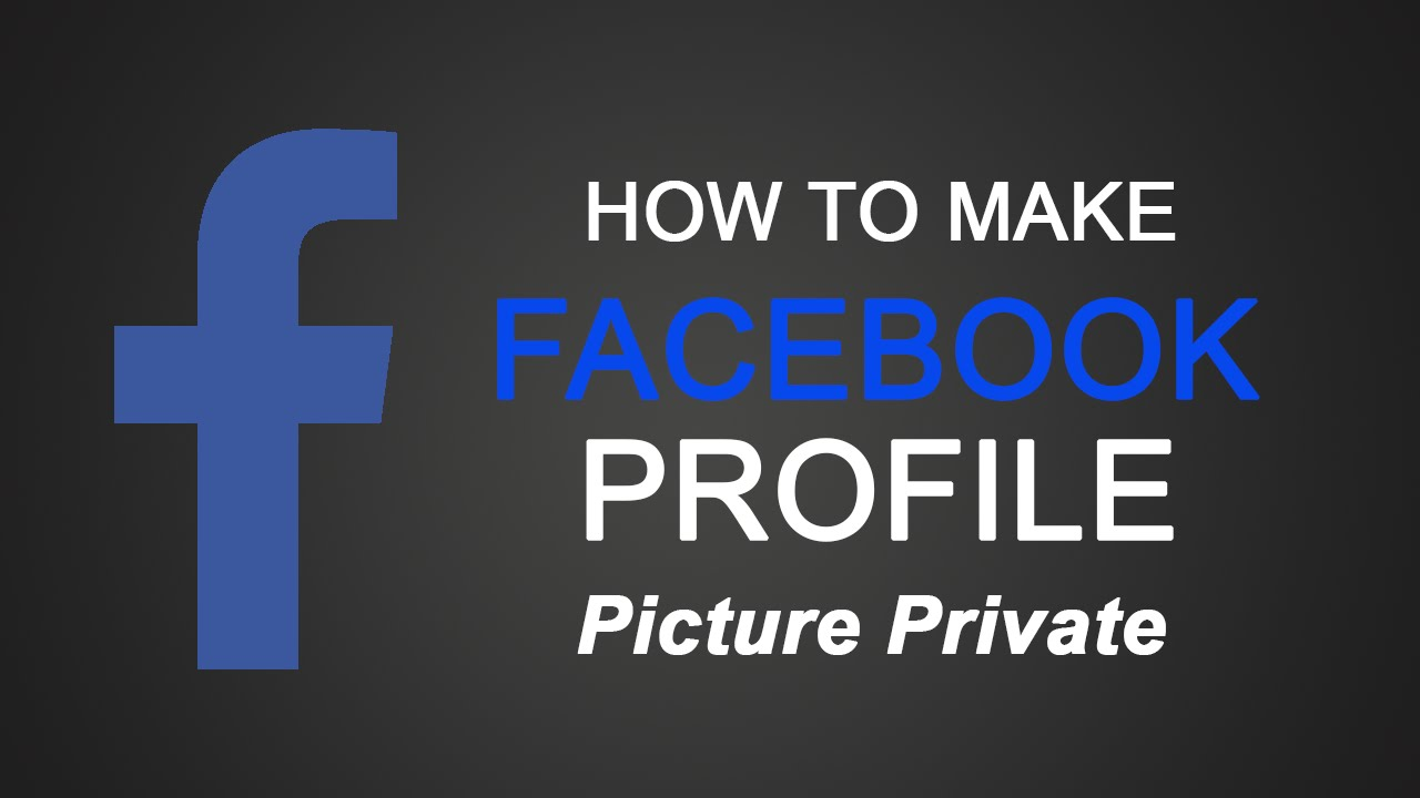 How to Make Your Facebook Profile Picture Private? - YouTube