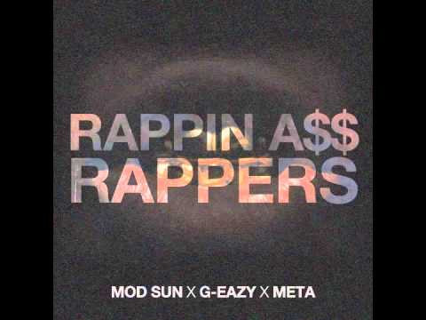 G-Eazy x MOD SUN x Meta - Rappin A$$ Rappers