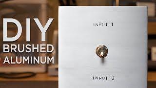 How To Make Brushed Aluminum Panels