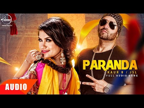 Paranda (Full Audio Song) | Kaur B feat JSL | Punjabi Audio Song | Speed Records