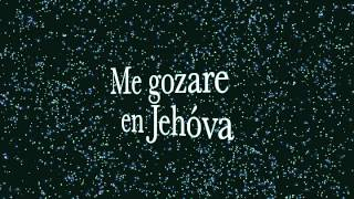 Me gozare en Jehóva
