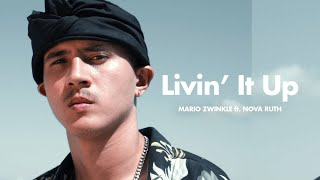 Mario Zwinkle - Livin' It Up ft. Nova Ruth (Official Music Video)