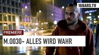 M.O.030 – Alles Wird Wahr | prod. by myvisionblurry (16BARS.TV PREMIERE)