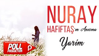 Nuray Hafiftaş - Yarim - (Official Lyric Video)