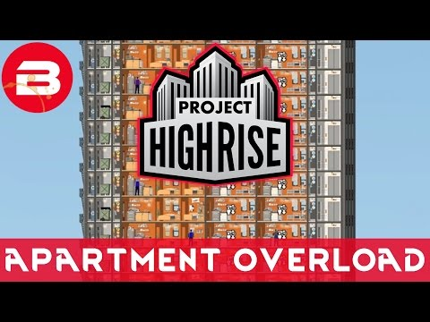 Project Highrise - APARTMENT OVERLOAD - Project Highrise Gameplay #11