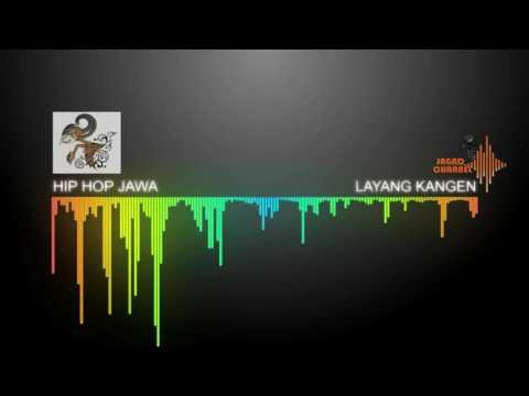 Hip Hop Jawa - Layang Kangen