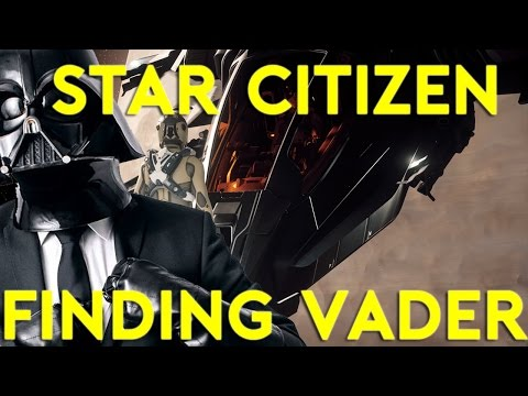 Star Citizen Alpha 2.6.1| FINDING VADER | Part 369 (Star Citizen 2017 PC Gameplay)