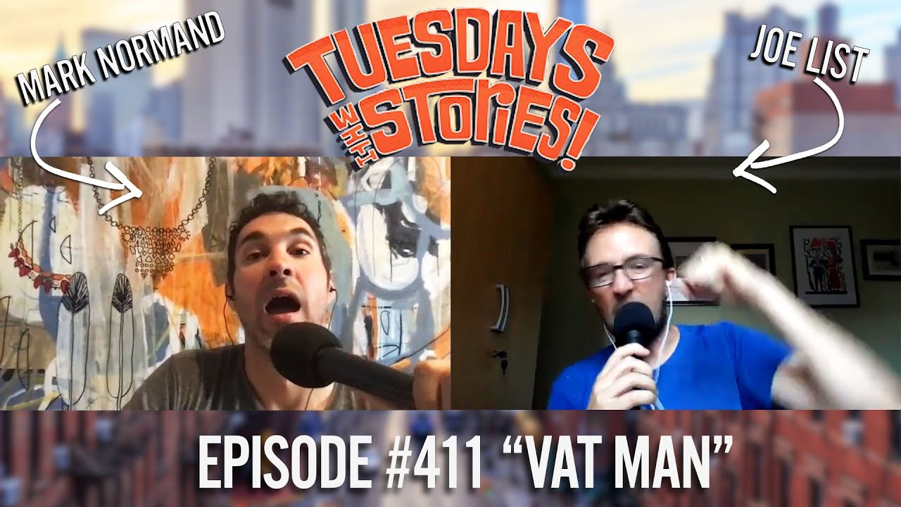 Tuesdays With Stories - #411 Vat Man