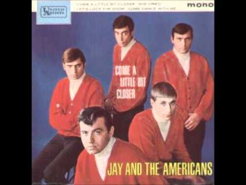 Jay & The Americans Come A Little Bit Closer