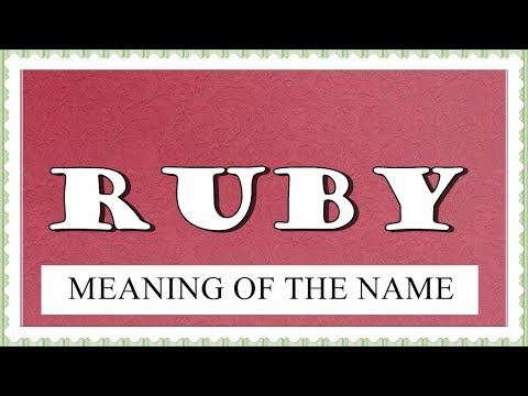 MEANING OF THE NAME RUBY WITH FUN FACTS AND HOROSCOPE
