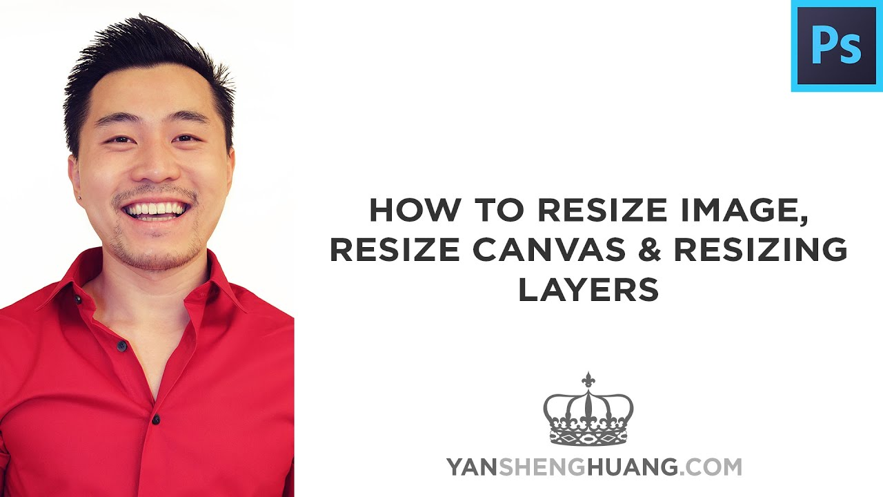 Photoshop Tutorial: How to Resize Image, Resize Canvas and Resizing Layers
