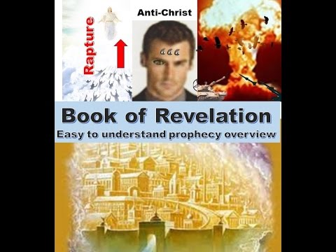 Book of Revelation - made clear!  Bible prophecy, anti-Christ, Armegeddon, Rapture!