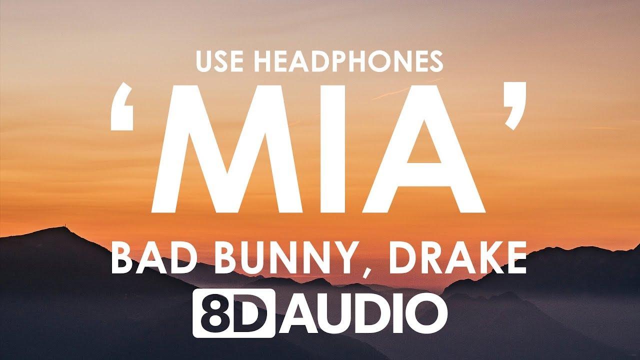 Bad Bunny feat. Drake - MIA (8D AUDIO)
