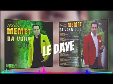 İzollu Memet - Le Daye - (Official Audıo)