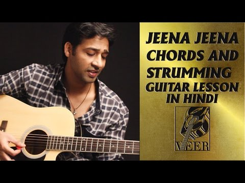 Jeena Jeena Chords and Strumming Guitar Lesson by VEER KUMAR