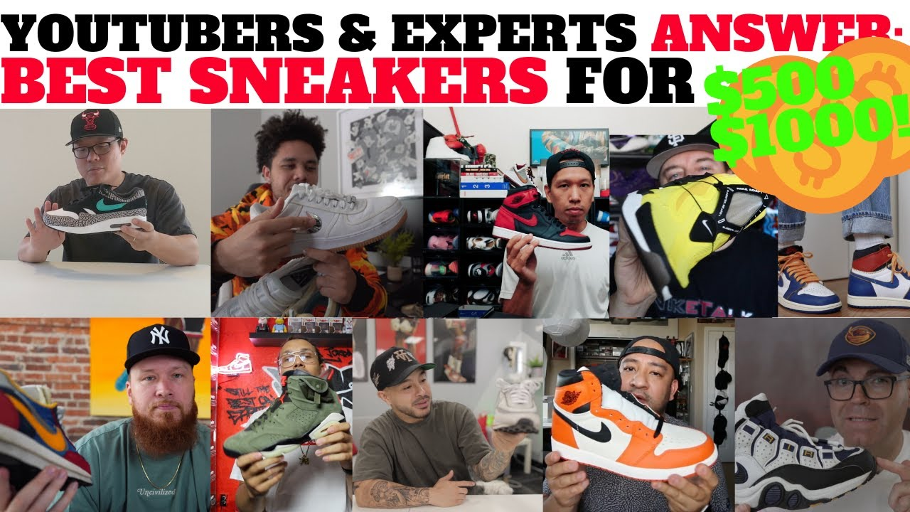BEST SNEAKERS You Can Buy For $500 / $1000?! Asking YOUTUBERS & More!