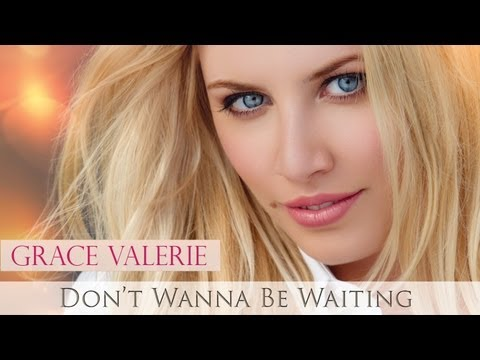 Don't Wanna Be Waiting Official Music Video