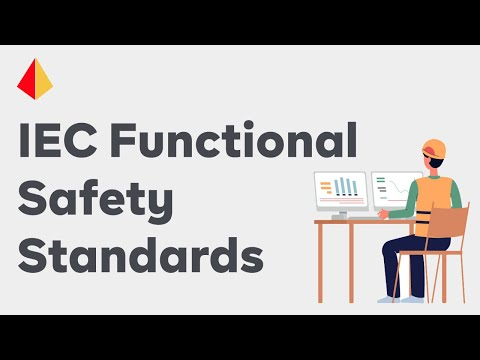 Why Functional Safety? Understanding the IEC Functional Safety Standards